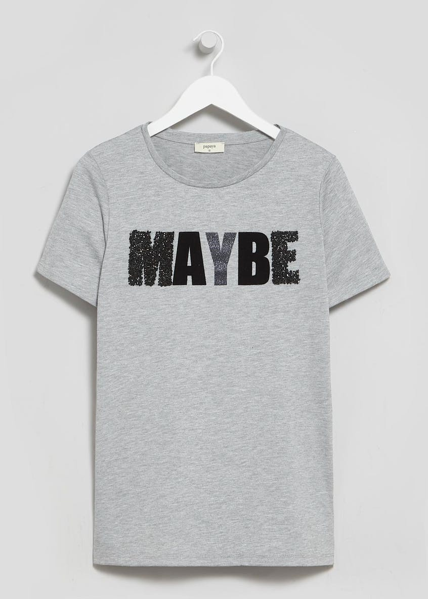 Maybe Slogan T-Shirt