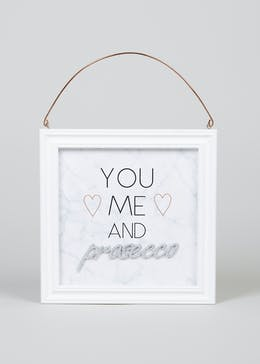 Prosecco Framed Hanging Quote (20cm x 20cm x 2cm)