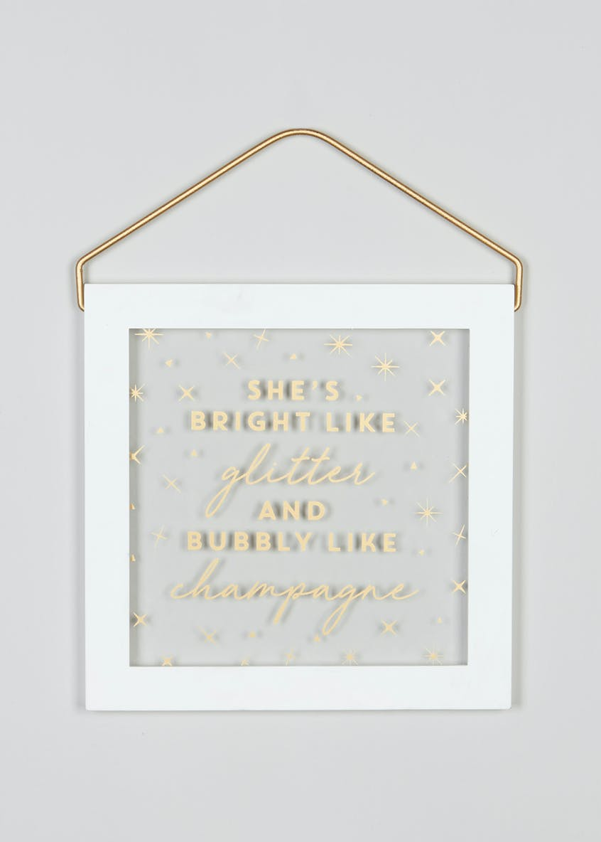 Glitter & Champagne Hanging Quote (27cm x 20cm)