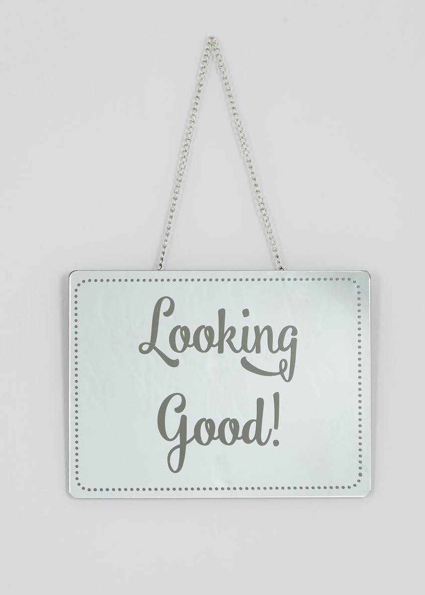 Looking Good Slogan Plaque (20cm x 15cm x 1cm)