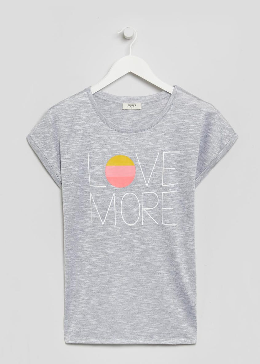Love More Slogan T-Shirt