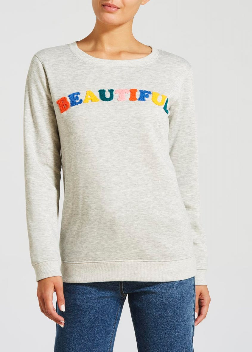 Beautiful Slogan Sweatshirt