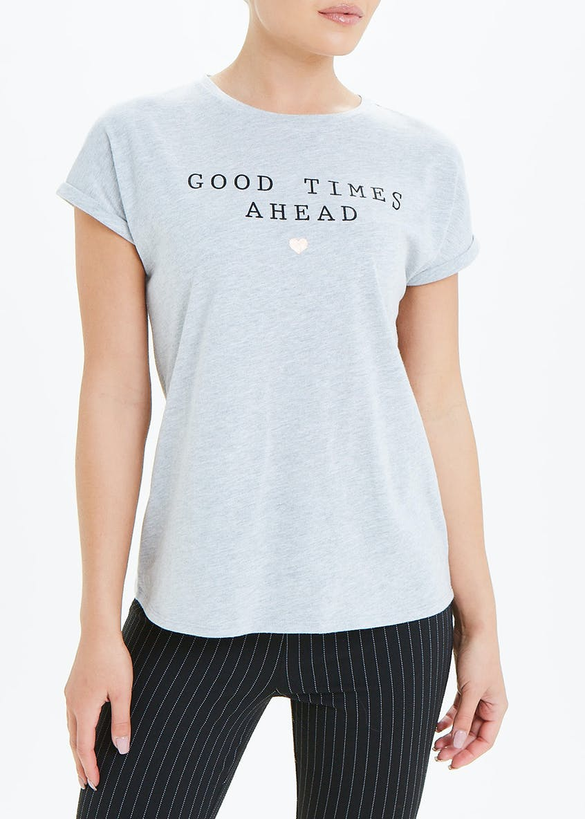 Good Times Ahead Slogan T-Shirt