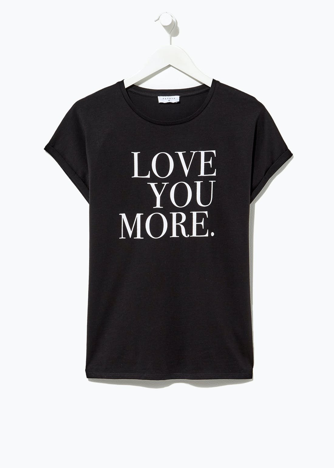 Love You More Slogan T-Shirt